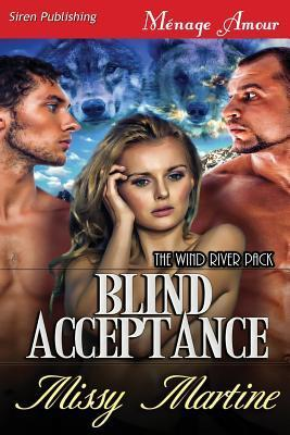 Blind Acceptance [The Wind River Pack]  by  Missy Martine