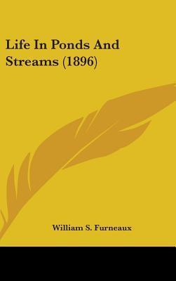 Life in Ponds and Streams (1896)  by  William S. Furneaux