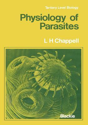 Physiology of Parasites Leslie H Chappell