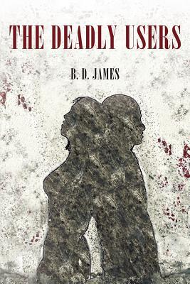 The Deadly Users B.D. James