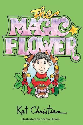The Magic Flower Kat Christian