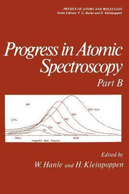 Progress in Atomic Spectroscopy: Part B  by  W Hanle