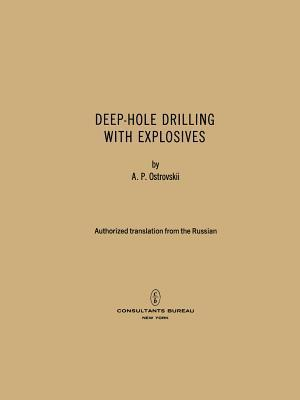Deep-Hole Drilling with Explosives A.P. Ostrovskii