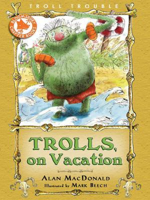 Trolls on Vacation Alan MacDonald