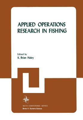 Applied Operations Research in Fishing K Brian Haley