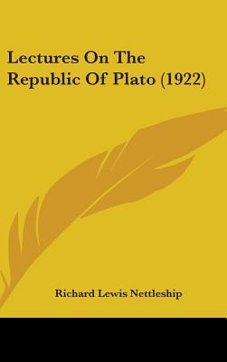 Lectures on the Republic of Plato (1922)  by  Richard Lewis Nettleship