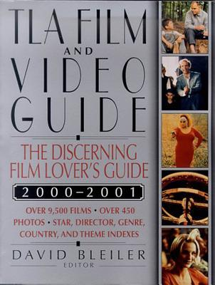 TLA Film and Video Guide 2000-2001: The Discerning Film Lovers Guide  by  David Bleiler
