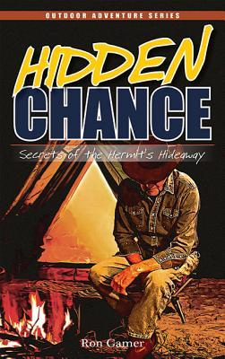 Hidden Chance: Secrets of the Hermits Hideaway (Chance Series)  by  Ron Gamer
