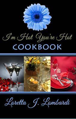 Im Hot Youre Hot Loretta J. Lombardi