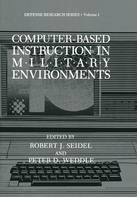 Computer-Based Instruction in Military Environments Robert J. Seidel