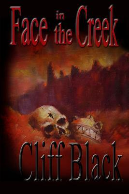 Face in the Creek: A Four Corners Mystery  by  Cliff Black