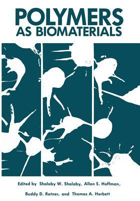 Polymers as Biomaterials  by  W Shalaby