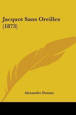 Jacquot Sans Oreilles (1873) Alexandre Dumas