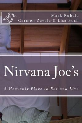 Nirvana Joes: A Heavenly Place to Eat and Live  by  Mark G. Ruhala