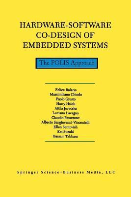 Hardware-Software Co-Design of Embedded Systems: The Polis Approach F Balarin