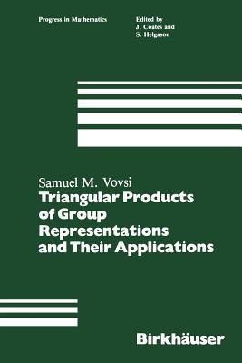 Triangular Products of Group Representations and Their Applications S M Vovsi
