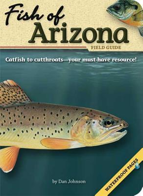 Fish of Arizona Field Guide  by  Dan Johnson