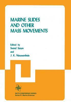 Marine Slides and Other Mass Movements  by  S Saxov