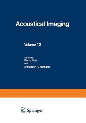 Acoustical Imaging 10 P. Alais