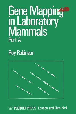 Gene Mapping in Laboratory Mammals: Part a Roy Robinson