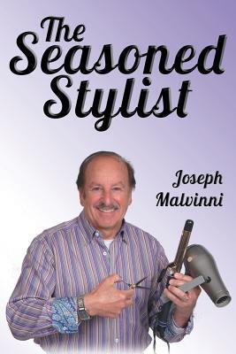 The Seasoned Stylist  by  Joseph Malvinni