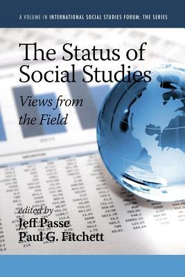 The Status of Social Studies: Views from the Field Jeff Passe