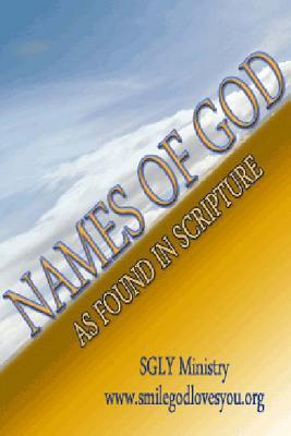 Names of God: As Found in Scripture SGLY Ministry