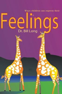 Feelings: Ways Children Express Their Feelings Bill Long