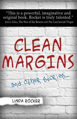 Clean Margins and Other Stories ...  by  Linda Rocker