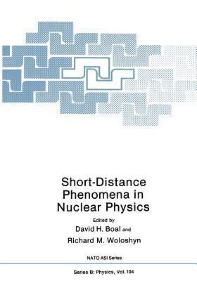 Short-Distance Phenomena in Nuclear Physics  by  David H. Boal