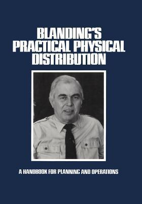 Blanding S Practical Physical Distribution: A Handbook for Planning and Operations Warren Blanding