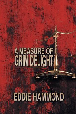 A Measure of Grim Delight  by  Eddie Hammond