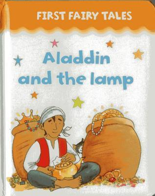 First Fairy Tales: Aladdin and the Lamp Anonymous