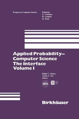 Applied Probability-Computer Science: The Interface Volume 1  by  Ralph L Disney