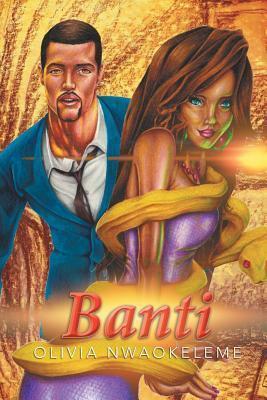 Banti  by  Olivia Nwaokeleme