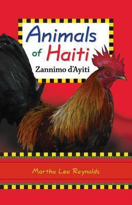 Animals of Haiti Martha Lee Reynolds