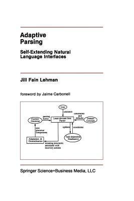 Adaptive Parsing: Self-Extending Natural Language Interfaces Jill Fain Lehman