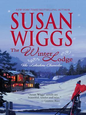 The Winter Lodge: Lakeshore Chronicles Book 2  by  Susan Wiggs