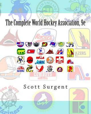 The Complete World Hockey Association, 9e  by  Scott Surgent