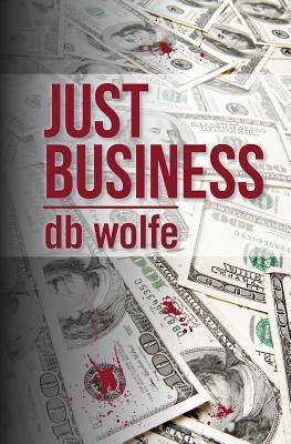 Just Business d b wolfe