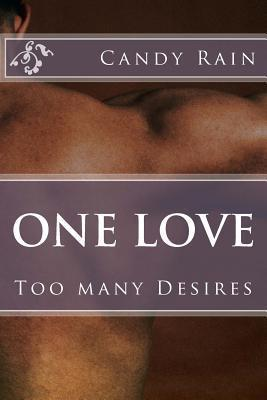 One Love: Too Many Desires  by  Candy Rain