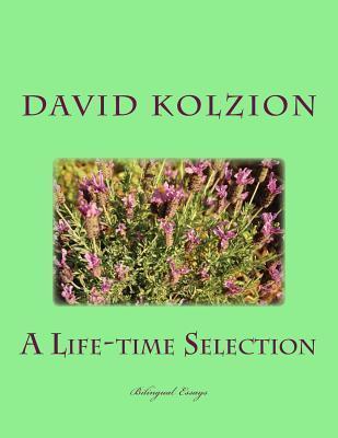 A Life-Time Selection: Bilingual Essays David Kolzion