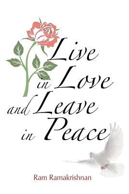 Live in Love and Leave in Peace  by  Ram Ramakrishnan