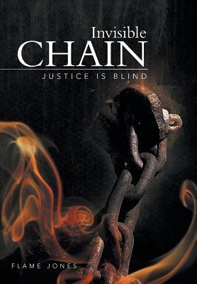 Invisible Chain: Justice Is Blind Flame Jones
