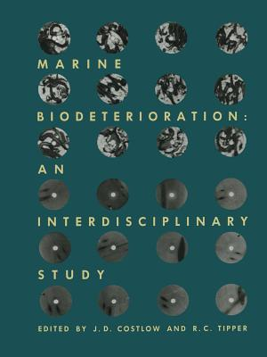 Marine Biodeterioration: An Interdisciplinary Study: Proceedings of the Symposium on Marine Biodeterioration, Uniformed Services University of Health Sciences, 20 23 April 1981 J D Costlaw
