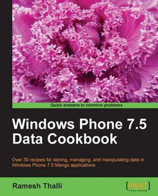 Windows Phone 7.5 Data Cookbook Ramesh Thalli
