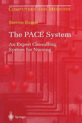 The Pace System: An Expert Consulting System for Nursing Steven Evans
