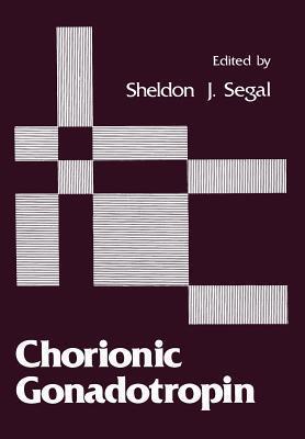 Chorionic Gonadotropin  by  Sheldon J. Segal