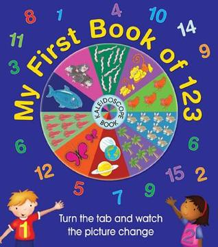 My First Book of 123: Kaleidoscope Book: Turn the Tab and Watch the Picture Change  by  Helen Parker