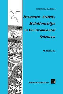 Structure Activity Relationships in Environmental Sciences  by  M Nendza